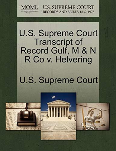 U.S. Supreme Court Transcript of Record Gulf, M and N R Co V. Helvering - U S Supreme Court
