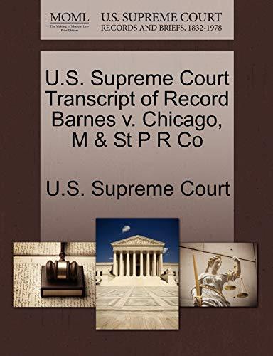 9781270057130: U.S. Supreme Court Transcript of Record Barnes v. Chicago, M & St P R Co