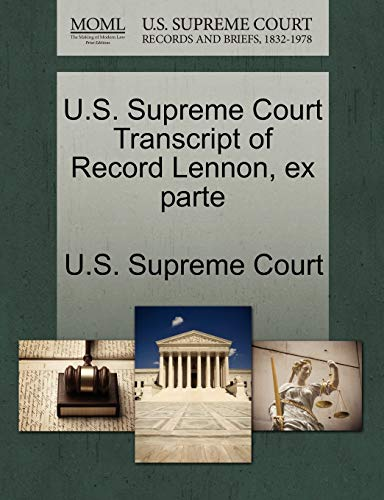 U.S. Supreme Court Transcript of Record Lennon, ex parte