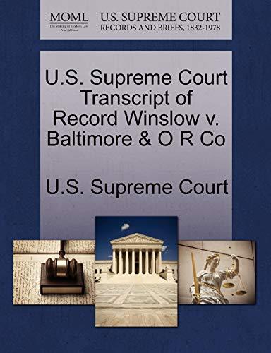 U.S. Supreme Court Transcript of Record Winslow v. Baltimore O R Co