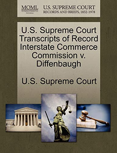 U.S. Supreme Court Transcripts of Record Interstate Commerce Commission v. Diffenbaugh