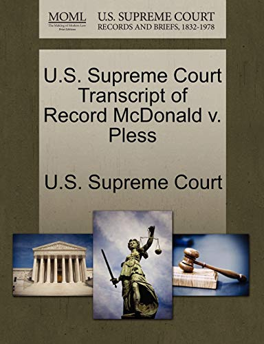 9781270062554: U.S. Supreme Court Transcript of Record McDonald v. Pless