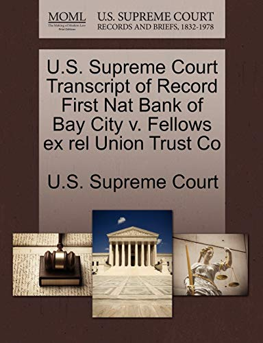 U.S. Supreme Court Transcript of Record First Nat Bank of Bay City v. Fellows ex rel Union Trust Co