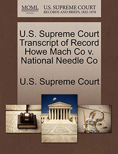 U.S. Supreme Court Transcript of Record Howe Mach Co v. National Needle Co