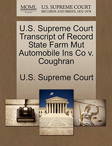 U.S. Supreme Court Transcript of Record State Farm Mut Automobile Ins Co v. Coughran