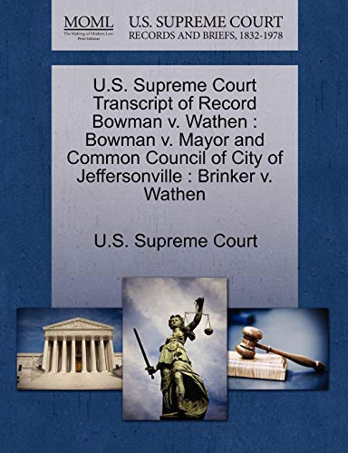 U.S. Supreme Court Transcript of Record Bowman V. Wathen: Bowman V. Mayor and Common Council of ...