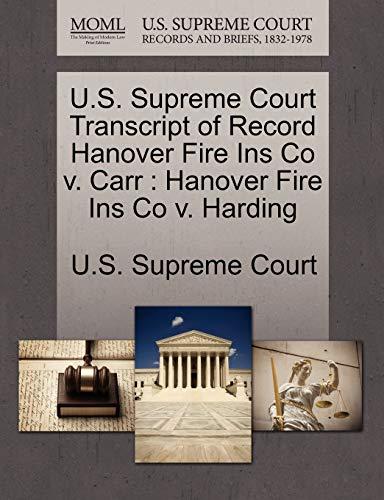 U.S. Supreme Court Transcript of Record Hanover Fire Ins Co V. Carr: Hanover Fire Ins Co V. Harding