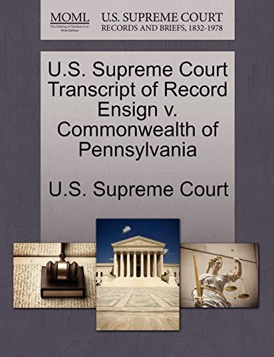 U.S. Supreme Court Transcript of Record Ensign v. Commonwealth of Pennsylvania