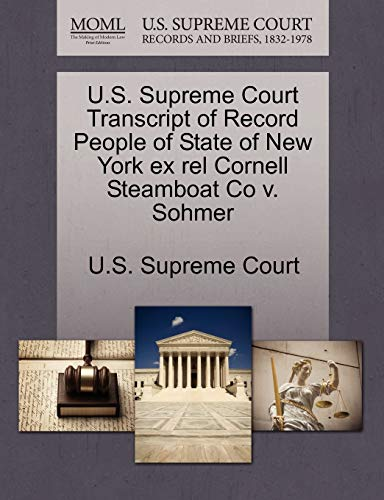 U.S. Supreme Court Transcript of Record People of State of New York ex rel Cornell Steamboat Co v. ...