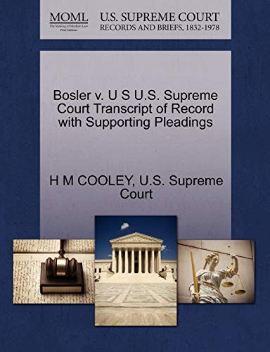 Bosler v. U S U.S. Supreme Court Transcript of Record with Supporting Pleadings: H M COOLEY