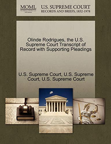 Olinde Rodrigues, the U.S. Supreme Court Transcript of Record with Supporting Pleadings