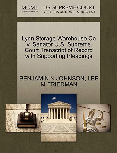 Lynn Storage Warehouse Co v. Senator U.S. Supreme Court Transcript of Record with Supporting Pleadings (1270078763) by JOHNSON, BENJAMIN N; FRIEDMAN, LEE M