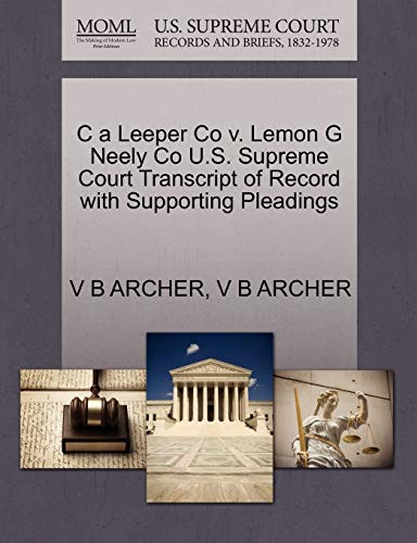 C a Leeper Co v. Lemon G Neely Co U.S. Supreme Court Transcript of Record with Supporting Pleadings...
