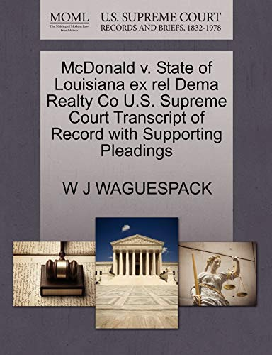 McDonald v. State of Louisiana ex rel Dema Realty Co U.S. Supreme Court Transcript of Record with ...