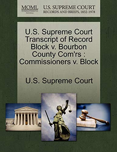 U.S. Supreme Court Transcript of Record Block V. Bourbon County Comrs: Commissioners V. Block
