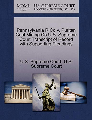 Pennsylvania R Co v. Puritan Coal Mining Co U.S. Supreme Court Transcript of Record with Supporting...