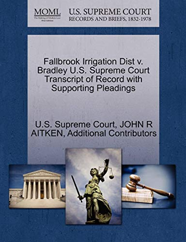 Fallbrook Irrigation Dist v. Bradley U.S. Supreme Court Transcript of Record with Supporting ...
