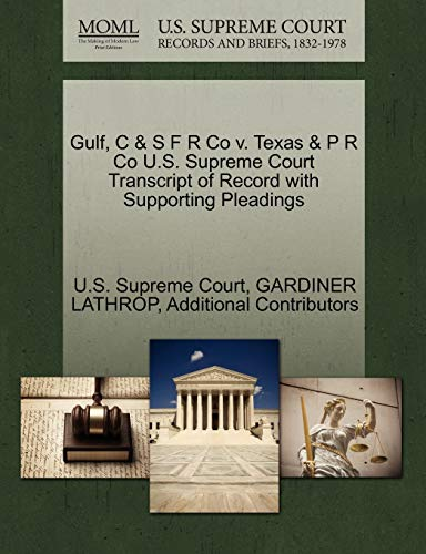 Gulf, C S F R Co V. Texas P R Co U.S. Supreme Court Transcript of Record with Supporting Pleadings:...