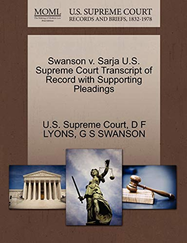 Swanson v. Sarja U.S. Supreme Court Transcript of Record with Supporting Pleadings: G S SWANSON