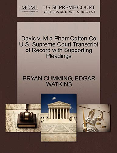 Davis v. M a Pharr Cotton Co U.S. Supreme Court Transcript of Record with Supporting Pleadings: ...