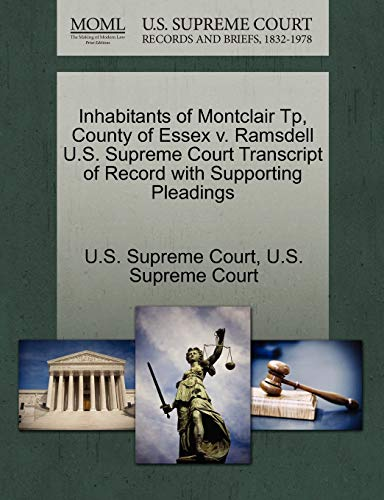 9781270093138: Inhabitants of Montclair Tp, County of Essex v. Ramsdell U.S. Supreme Court Transcript of Record with Supporting Pleadings