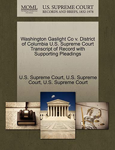 9781270093732: Washington Gaslight Co v. District of Columbia U.S. Supreme Court Transcript of Record with Supporting Pleadings