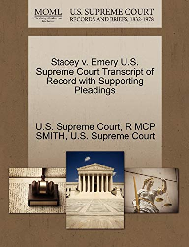 Stacey v. Emery U.S. Supreme Court Transcript of Record with Supporting Pleadings: R MCP SMITH