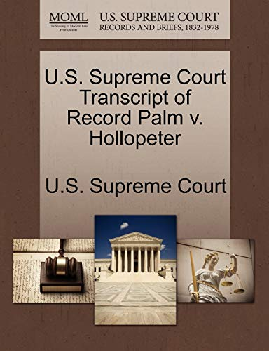 U.S. Supreme Court Transcript of Record Palm v. Hollopeter