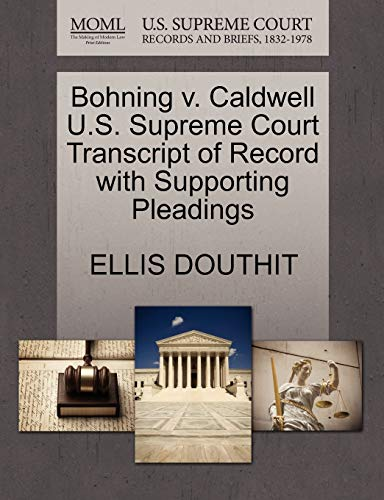 Bohning v. Caldwell U.S. Supreme Court Transcript of Record with Supporting Pleadings: ELLIS ...