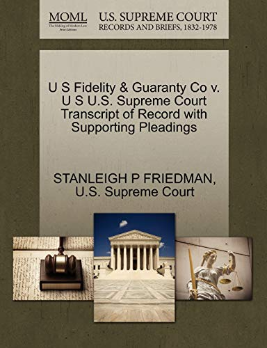 U S Fidelity Guaranty Co v. U S U.S. Supreme Court Transcript of Record with Supporting Pleadings: ...