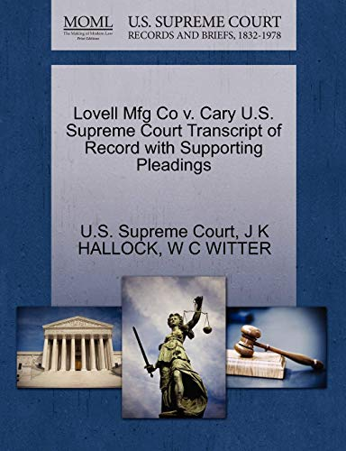 Lovell Mfg Co v. Cary U.S. Supreme Court Transcript of Record with Supporting Pleadings: J K ...
