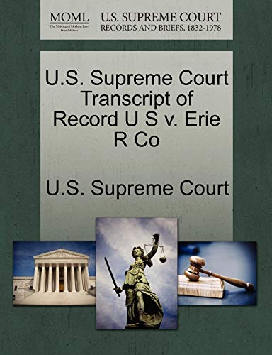 U.S. Supreme Court Transcript of Record U S v. Erie R Co