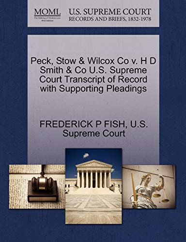 9781270099086: Peck, Stow & Wilcox Co v. H D Smith & Co U.S. Supreme Court Transcript of Record with Supporting Pleadings