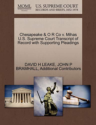 9781270099178: Chesapeake & O R Co v. Mihas U.S. Supreme Court Transcript of Record with Supporting Pleadings