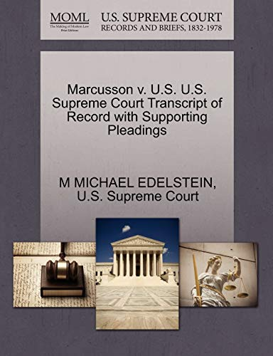 Marcusson v. U.S. U.S. Supreme Court Transcript of Record with Supporting Pleadings: M MICHAEL ...