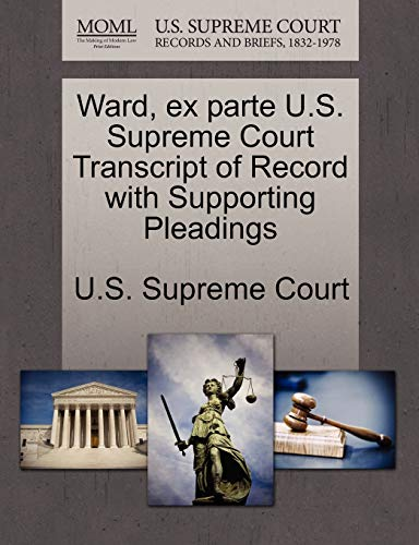 Ward, ex parte U.S. Supreme Court Transcript of Record with Supporting Pleadings
