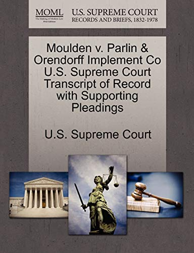 9781270103134: Moulden v. Parlin & Orendorff Implement Co U.S. Supreme Court Transcript of Record with Supporting Pleadings