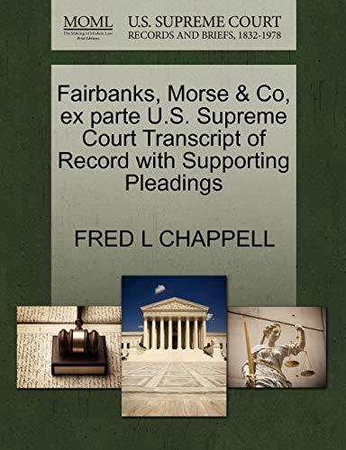 Fairbanks, Morse & Co, Ex Parte U.S.: Fred L Chappell