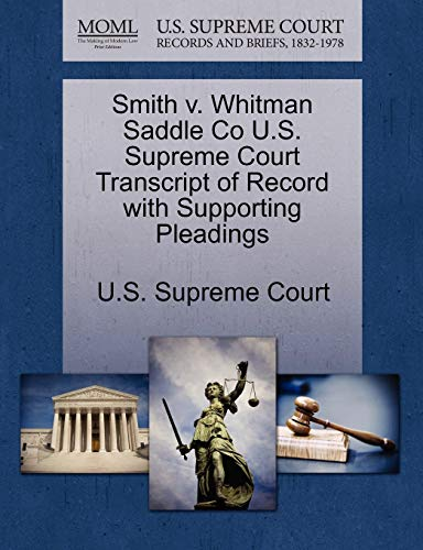 Smith v. Whitman Saddle Co U.S. Supreme Court Transcript of Record with Supporting Pleadings