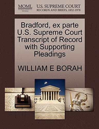 Bradford, ex parte U.S. Supreme Court Transcript: BORAH, WILLIAM E