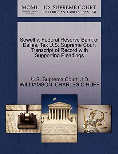 Sowell v. Federal Reserve Bank of Dallas, Tex U.S. Supreme Court Transcript of Record with ...