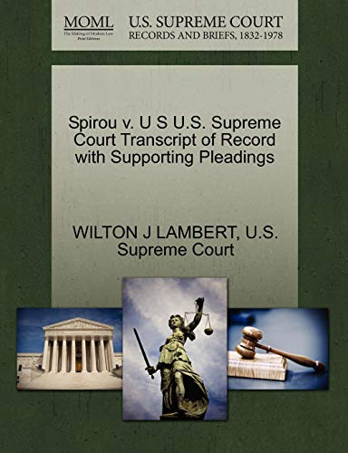 Spirou v. U S U.S. Supreme Court Transcript of Record with Supporting Pleadings: WILTON J LAMBERT