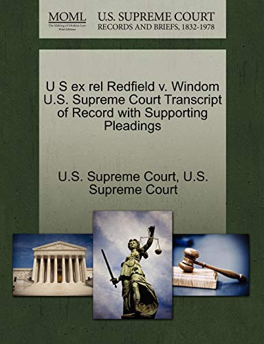 U S ex rel Redfield v. Windom U.S. Supreme Court Transcript of Record with Supporting Pleadings