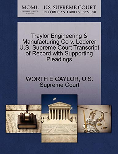 9781270114550: Traylor Engineering & Manufacturing Co v. Lederer U.S. Supreme Court Transcript of Record with Supporting Pleadings