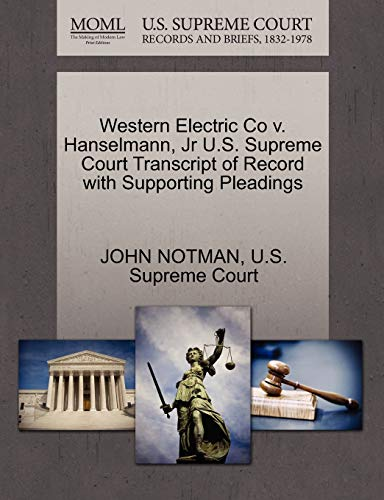 Western Electric Co v. Hanselmann, Jr U.S. Supreme Court Transcript of Record with Supporting ...