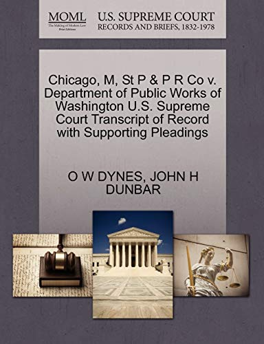 Chicago, M, St P P R Co v. Department of Public Works of Washington U.S. Supreme Court Transcript ...