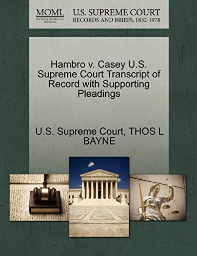 Hambro v. Casey U.S. Supreme Court Transcript of Record with Supporting Pleadings: THOS L BAYNE