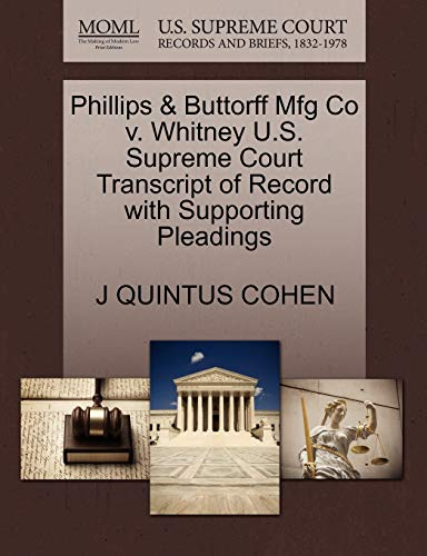 9781270116691: Phillips & Buttorff Mfg Co v. Whitney U.S. Supreme Court Transcript of Record with Supporting Pleadings