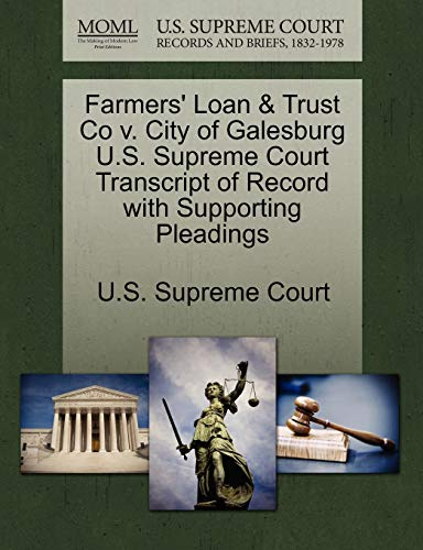 Farmers Loan Trust Co v. City of Galesburg U.S. Supreme Court Transcript of Record with Supporting ...