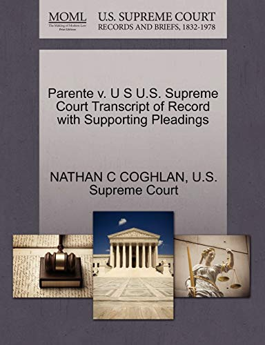 Parente v. U S U.S. Supreme Court Transcript of Record with Supporting Pleadings: NATHAN C COGHLAN